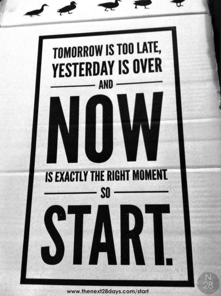 "sign reading ""now is the time to start"""