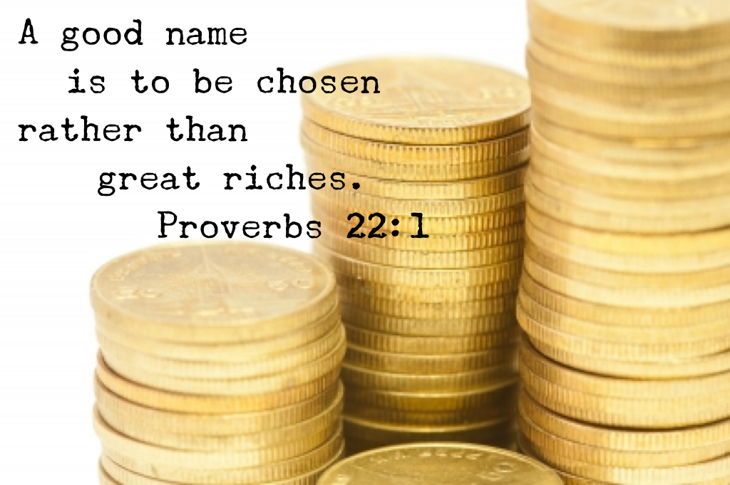 a good name is better than riches