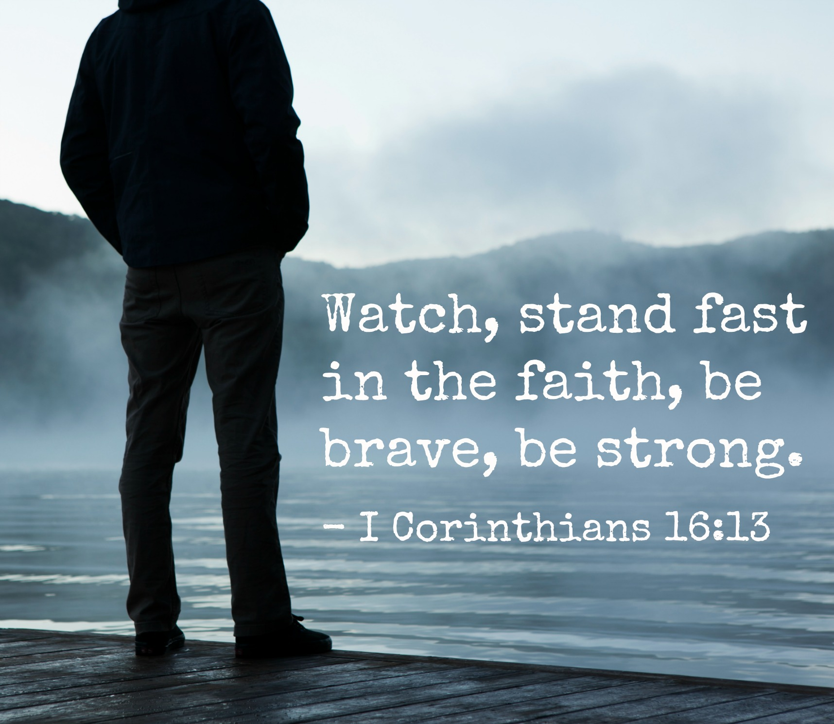 Bible Quote: 13 Encouraging Bible Verses For Men